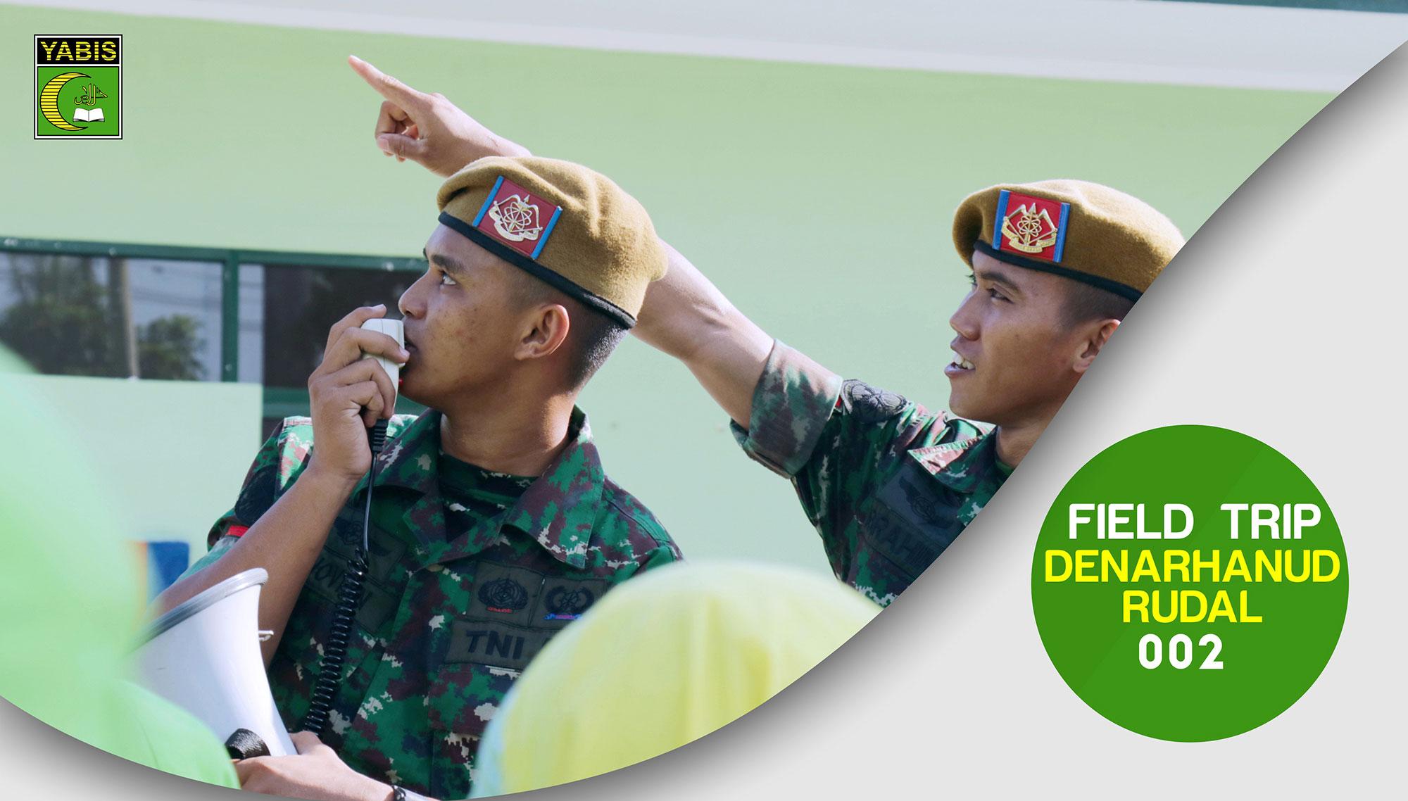 Field Trip, Kunjungan Markas Denarhanud RUDAL 002